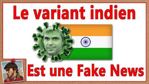 2021/054 Le variant Indien a été créé de toutes pièces par les Médias Mainstream.