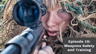 Episode 19 Weapons Safety and Training