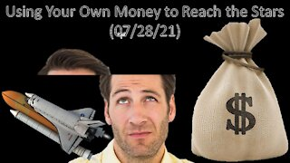 """Using Your Own Money to Reach the Stars 
