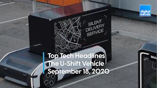 Top Tech Headlines | 9.18.20 | A Modular Autonomous Vehicle Called U-Shift