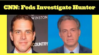 CNN: Feds Investigate Hunter