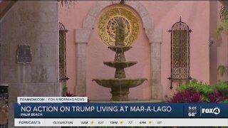 No action on Trump living at Mar-A-Lago