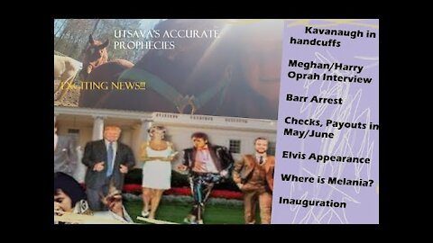 Utsava: NESARA,PAYOUTS,Meghan/Harry-Border Issue-Kavanaugh in handcuffs,Barr,Elvis-Diana-Melania