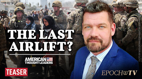 EXCLUSIVE: Michael Brewer on Rescue Efforts Airlifting Americans Out of Afghanistan   TEASER