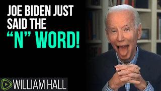 WOW: Joe Biden Just Said The N-Word!