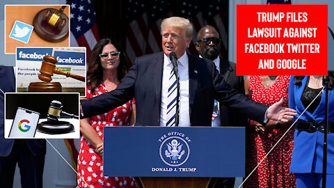 Breaking! Trump Files Lawsuit against Facebook, Twitter and Google
