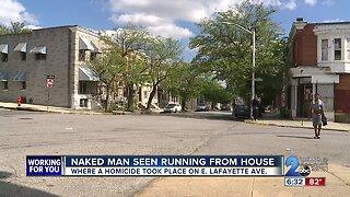 Naked man seen running from crime scene