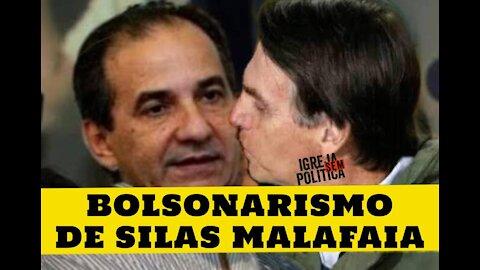107 - Bolsonarismo de Silas Malafaia!