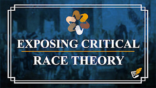 Critical Race Theory Exposed | Constitution Corner