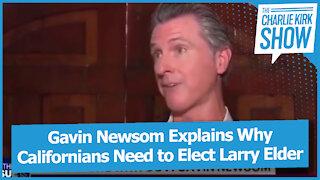 Gavin Newsom Explains Why Californians Need to Elect Larry Elder