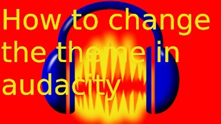 How to change the theme in audacity
