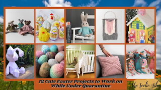 The Teelie Blog | 12 Cute Easter Projects to Work on While Under Quarantine | Teelie Turner