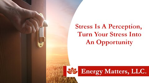 Are you stressed out? Good… Turn Your Stress into an Opportunity