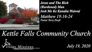 (KFCC) July 19, 2020 - Jesus and The Rich (Burdened) Man - Matthew 19:16-24