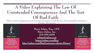 A Video Explaining the Law of Unintended Consequences and the Tort of Bad Faith