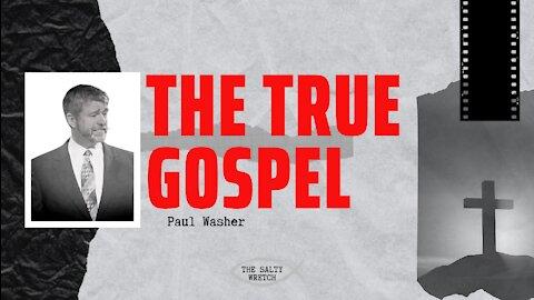 The True Gospel by Paul Washer