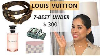 Louis Vuitton Best 7- items under $300.