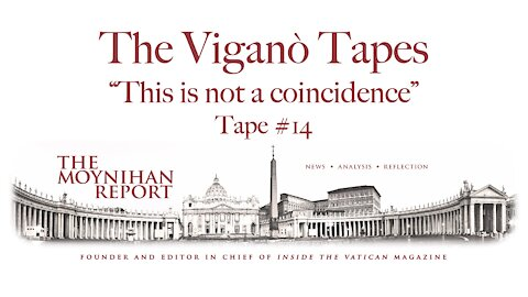"""The Vigano Tapes #14: """"This is not a coincidence"""""""