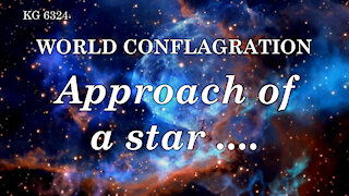 APPROACH OF A STAR ....