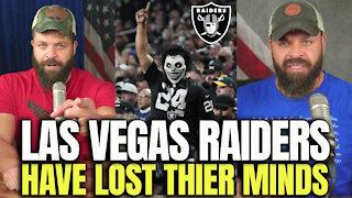 Las Vegas Raiders Have Lost Their Minds!