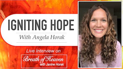 Igniting Hope—Angela Horak | Breath of Heaven with Janine Horak
