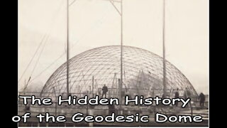 The Hidden History of the Geodesic Dome - Part 2: The Genius of Walther Bauersfeld