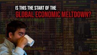 Global Economic Meltdown?