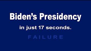 BIDEN's Presidency in Just 17 Seconds - F A I L E D