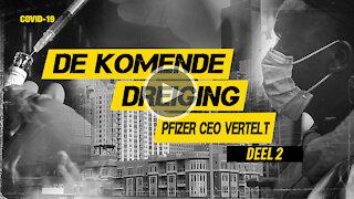 DE KOMENDE DREIGING – PFIZER BAAS GAAT DOOR - DEEL #2