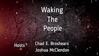 Waking The People: #13; Where we are as a Country and far more