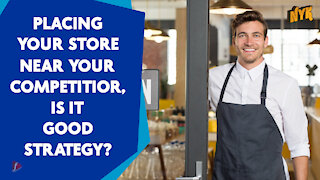 Why Competitors Open Their Store Next To One Another *