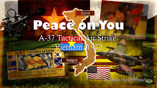 Peace On You; A-37 Tactical Air Strike