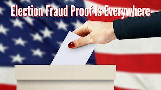 More Election Fraud Proof - Can You See Main Stream Media?