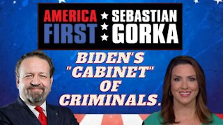 "Biden's ""Cabinet"" of criminals. Sara Carter with Sebastian Gorka on AMERICA First"