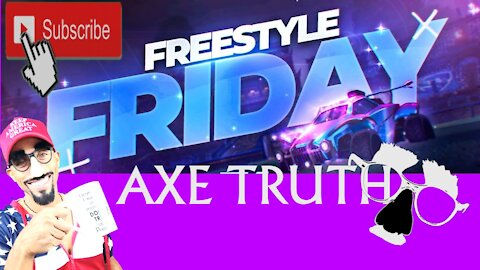 The Axetruth Show - Freestyle Friday