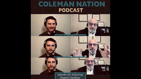 ColemanNation Episode 29 Excerpt - Highlights - James Lindsay