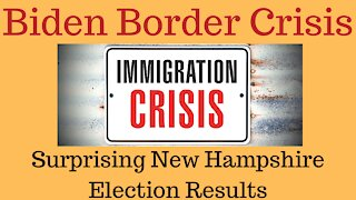 Biden Has Created A New Border Crisis And New Hampshire Has Election News