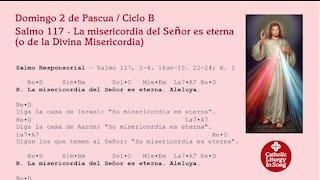 Domingo 2 de Pascua B - Divina Misericordia - Salmo 117 - La misericordia del Señor es eterna.
