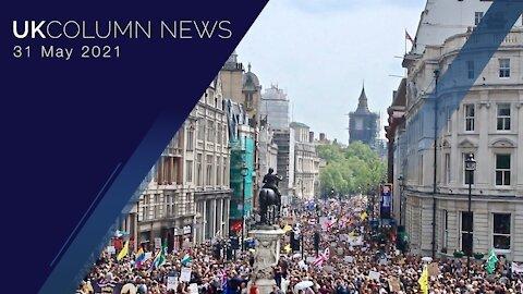 UK Column News - 31st May 2021