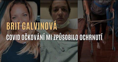 Brit Galvinová: Covid očkování mi způsobilo ochrnutí a Guillanův-Barrého syndrom