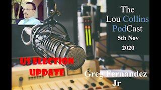Election Special Part 5 – Greg Fernandez Jr 4th Nov 2020