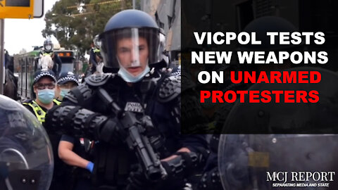 Victoria Police tests new weapons on protesters