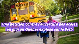Une pétition contre l'ouverture des écoles en mai au Québec explose sur le Web