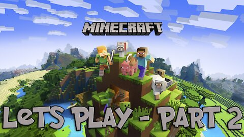 Minecraft - Lets play - Part 2