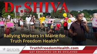 Dr.SHIVA - Rallying Workers In Maine for Truth freedom Health.