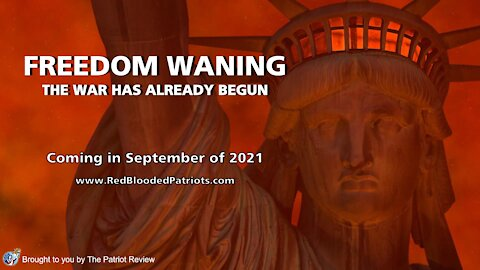 """The Patriot Review """"Freedom Waning: The War Has Already Begun"""" Trailer 3"""