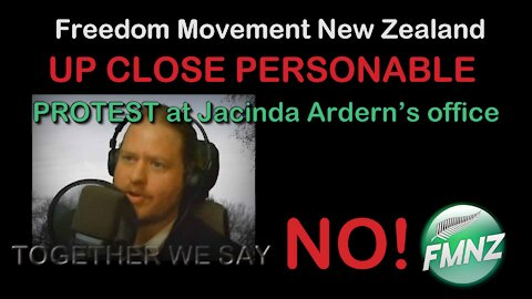 2021 JUL 15 Vinny Eastwood Helping The Truth Be Heard UP CLOSE PERSONABLE PROTEST PM Ardern's office