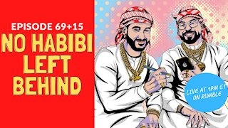No Habibi Left Behind (84 aka 69+15) | Habibi Power Hour