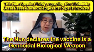 2021 OCT 16 A Nun Speaks Plainly on the Great Reset and the vaccine is a Genocidal Biological Weapon