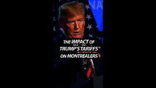 The Impact Of Trump's Tariffs On Montrealers